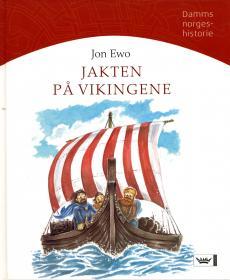 Jakten på vikingene : vikingtid i Norge, år 793 til 1066 e.Kr.