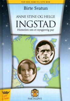 Anne Stine og Helge Ingstad : historien om et nysjerrig par