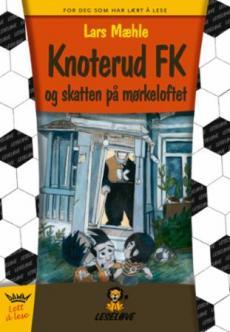 Knoterud FK og skatten på mørkeloftet