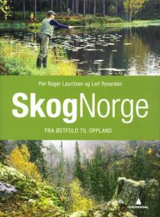 Skognorge ([Bind 1]) : Fra Østfold til Oppland