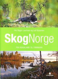 Skognorge ([Bind 3]) : Fra Rogaland til Finnmark