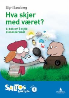Kva skjer med vêret? : ei bok om å stille klimaspørsmål