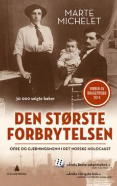 Den største forbrytelsen : ofre og gjerningsmenn i det norske Holocaust
