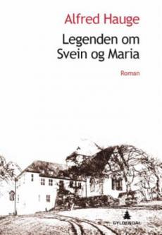 Legenden om Svein og Maria : roman