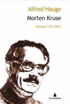 Morten Kruse : skuespill i fire akter