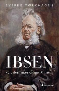 """Ibsen : """"... den mærkelige Mand"""""""
