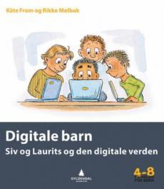 Digitale barn : Siv og Laurits og den digitale verden
