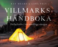 Villmarkshåndboka : friluftsliv i de nordlige skoger