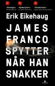 James Franco spytter når han snakker : roman