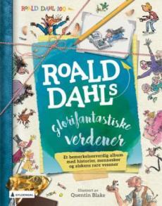 Roald Dahls glorifantastiske verdener
