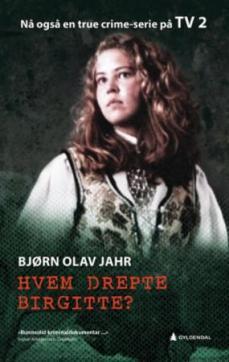 Hvem drepte Birgitte? : en kriminaldokumentar