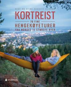 Kortreist : 70 fine hengekøyeturer fra Norges 15 største byer