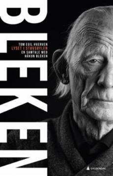 Lyset i støvsøylen : en samtale med Håkon Bleken