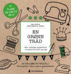 En grønn tråd : søm, redesign og gjenbruk : en sybok for barn og unge