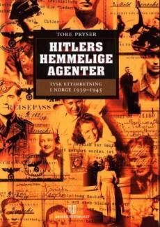 Hitlers hemmelige agenter : tysk etterretning i Norge 1939-1945