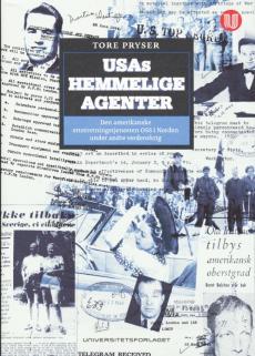 USAs hemmelige agenter : den amerikanske etteretningstjenesten OSS i Norden under andre verdenskrig