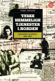 Tyske hemmelige tjenester i Norden : spionsaker og aktører 1930-1950