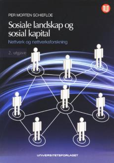 Sosiale landskap og sosial kapital : nettverk og nettverksforskning
