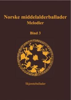 Norske middelalderballader : melodier : skriftlige kilder (Bind 2) : Skjemteballader