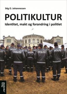 Politikultur : identitet, makt og forandring i politiet