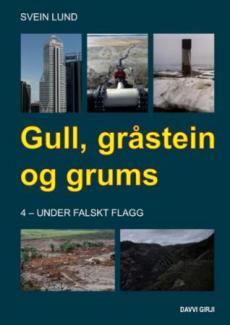 Gull, gråstein og grums : eit kritisk blikk på mineralnæringa i fortid, notid og framtid (4) : Under falskt flagg
