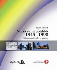 Norsk samepolitikk 1945-1990 : målsetting, virkemidler og resultater