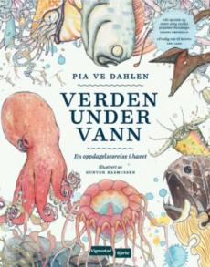 Verden under vann : en oppdagelsesreise i havet