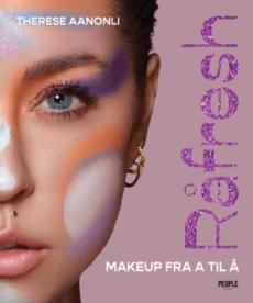 Råfresh : makeup fra A til Å
