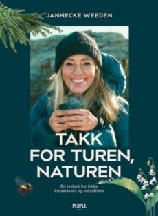 Takk for turen, naturen : en turbok for både friluftsfolk og sofaslitere