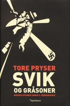 Svik og gråsoner : norske spioner under 2. verdenskrig