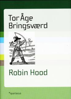 Robin Hood : røverhøvdingen fra Barnsdale og Sherwoodskogen
