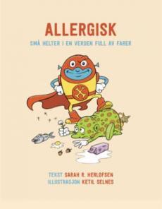 Allergisk : små helter i en verden full av farer