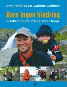 Barn ingen hindring : 16 tøffe turar for små og store i Norge