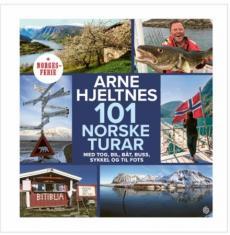 101 norske turar : med tog, bil, båt, buss, sykkel og til fots