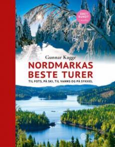 Nordmarkas beste turer : til fots, på ski, til vanns og på sykkel