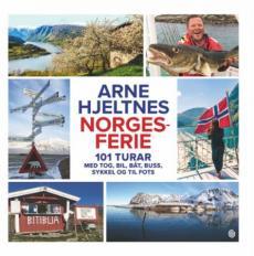 Norgesferie : 101 turar med tog, bil, båt, buss, sykkel og til fots