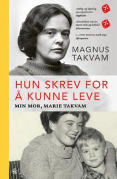 Hun skrev for å kunne leve : min mor, Marie Takvam