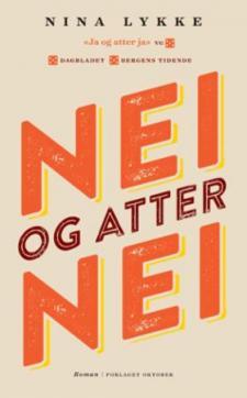 Nei og atter nei : roman