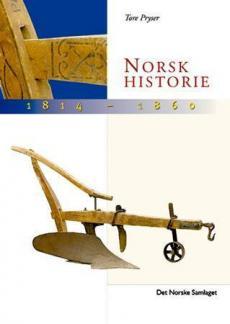 Norsk historie 1814-1860 : frå standssamfunn mot klassesamfunn