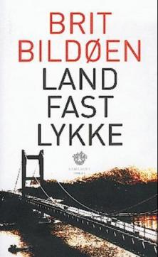 Landfastlykke : roman