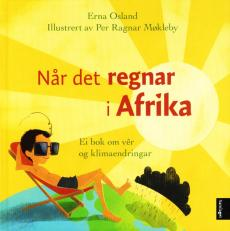 Når det regnar i Afrika : ei bok om vêr og klimaendringar