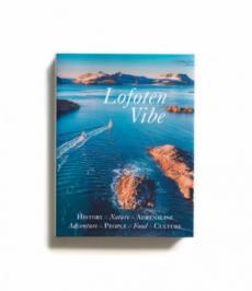 Lofoten vibe : history, nature, adrenaline, adventure, people, food, culture