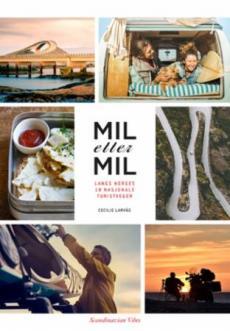 Mil etter mil : langs Norges 18 nasjonale turistveger