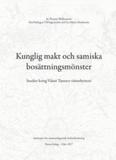 Kunglig makt och samiska bosättningsmönster : studier kring Väinö Tanners vinterbyteori