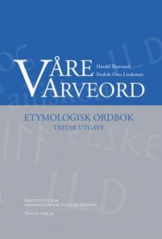 Våre arveord : etymologisk ordbok