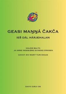 Geasi manná cakca : ies dál hárjehalan