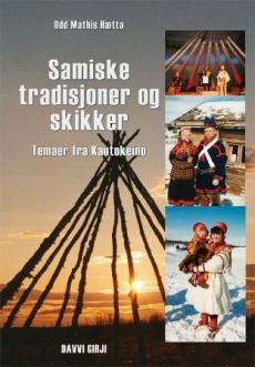 Samiske tradisjoner og skikker : temaer fra Kautokeino