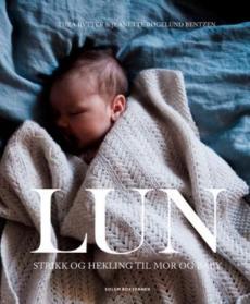 Lun : strikk og hekling til mor og baby
