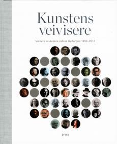 Kunstens veivisere : vinnere av Anders Jahres kulturpris 1990-2012