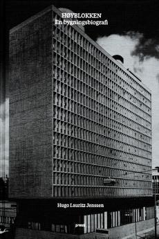 Høyblokken : en bygningsbiografi